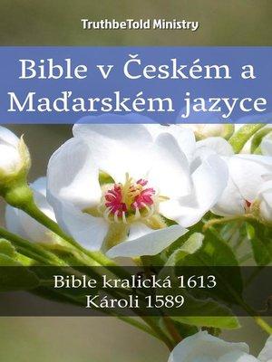 cover image of Bible v Českém a Maďarském jazyce