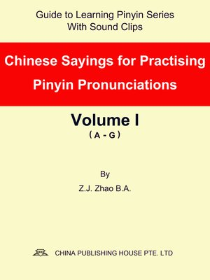 cover image of Chinese Sayings for Practising Pinyin Pronunciations Volume I (A-G)