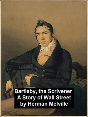 cover image of Bartleby, the Scrivener. A Story of Wall-Street