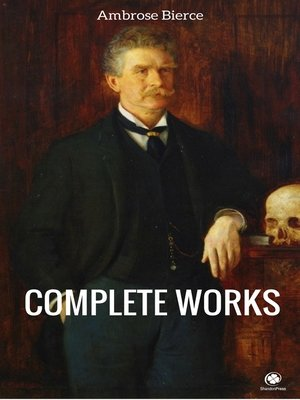 cover image of The Complete Works Of Ambrose Bierce