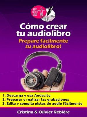 cover image of Cómo crear tu audiolibro