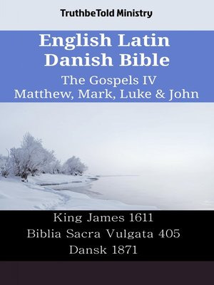 cover image of English Latin Danish Bible - The Gospels IV - Matthew, Mark, Luke & John
