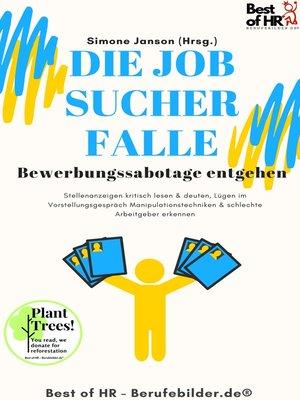 cover image of Die Jobsucher-Falle! Bewerbungssabotage entgehen