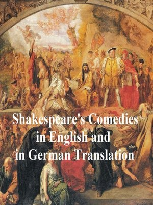 cover image of Shakespeare's Comedies, Bilingual edition (all 12 plays in English with line numbers and 5 in German translation)