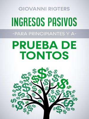 cover image of Ingresos pasivos para principiantes y a prueba de tontos