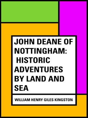 cover image of John Deane of Nottingham: Historic Adventures by Land and Sea