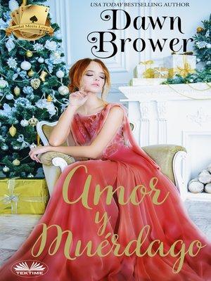 cover image of Amor Y Muérdago