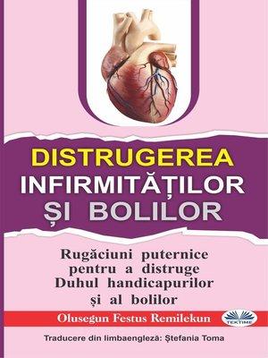 cover image of Distrugerea Infirmităților Și Bolilor