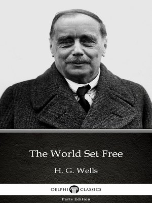 cover image of The World Set Free by H. G. Wells