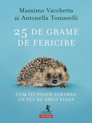 cover image of 25 de grame de fericire