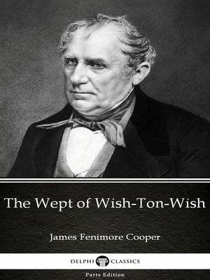 cover image of The Wept of Wish-Ton-Wish by James Fenimore Cooper - Delphi Classics