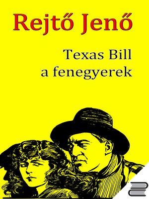 cover image of Texas Bill, a fenegyerek
