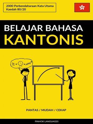 cover image of Belajar Bahasa Kantonis--Pantas / Mudah / Cekap