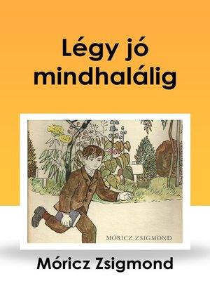 cover image of Légy jó mindhalálig
