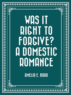 cover image of Was It Right to Forgive? A Domestic Romance