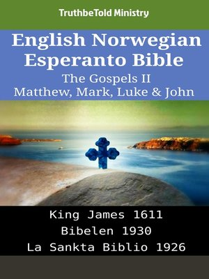 cover image of English Norwegian Esperanto Bible--The Gospels II--Matthew, Mark, Luke & John