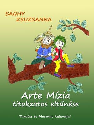 cover image of Arte Mízia titokzatos eltűnése
