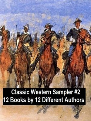 cover image of Classic Western Sampler #2: 12 Books by 12 Different Authors