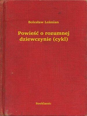 cover image of Powieść o rozumnej dziewczynie (cykl)