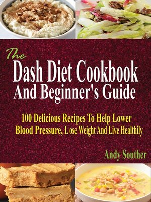 cover image of The Dash Diet Cookbook And Beginner's Guide