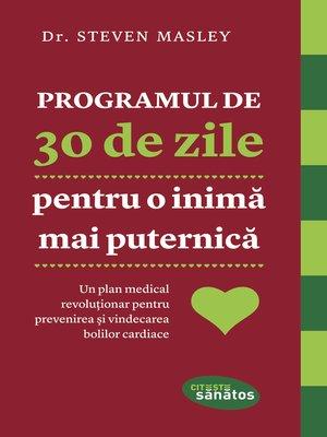 cover image of Programul de 30 de zile pentru o inimă mai puternică. Un plan medical revoluționar pentru prevenirea și vindecarea bolilor cardiace