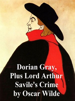 cover image of Dorian Gray, plus Lord Arthur Savile's Crime