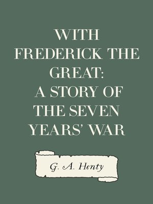 cover image of With Frederick the Great: A Story of the Seven Years' War