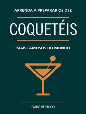 cover image of Aprenda a preparar os 10 coquetéis mais famosos do mundo