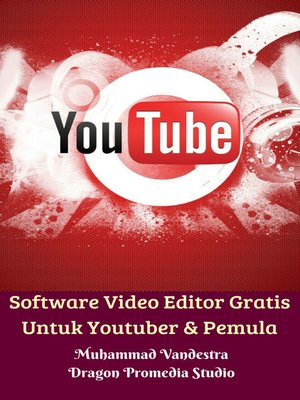 cover image of Software Video Editor Gratis Untuk Youtuber & Pemula
