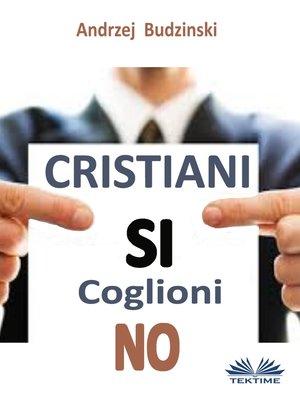 cover image of Cristiani Si Coglioni No