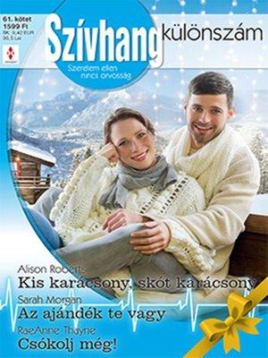 cover image of Kis karácsony, skót karácsony; Az ajándék te vagy; Csókolj még!