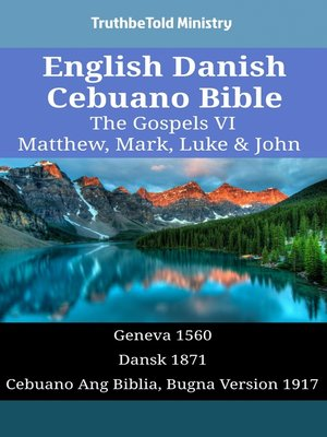 cover image of English Danish Cebuano Bible - The Gospels VI - Matthew, Mark, Luke & John