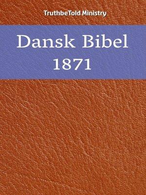 cover image of Dansk Bibel 1871