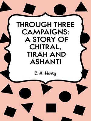 cover image of Through Three Campaigns: A Story of Chitral, Tirah and Ashanti