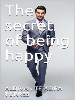 cover image of The Secret Of Being Happy