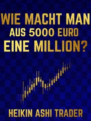 cover image of Wie macht man aus 5000 Euro eine Million?