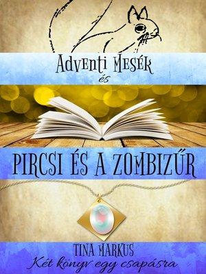 cover image of Adventi Mesék és Pircsi és a zombizűr
