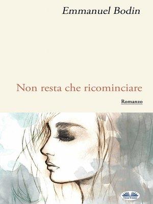 cover image of Non Resta Che Ricominciare