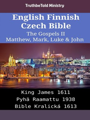 cover image of English Finnish Czech Bible--The Gospels II--Matthew, Mark, Luke & John