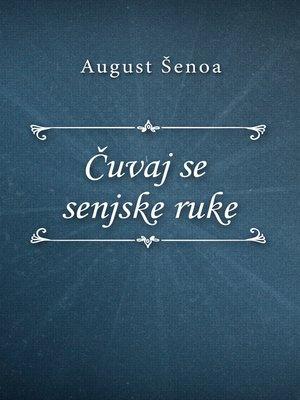 cover image of Čuvaj se senjske ruke