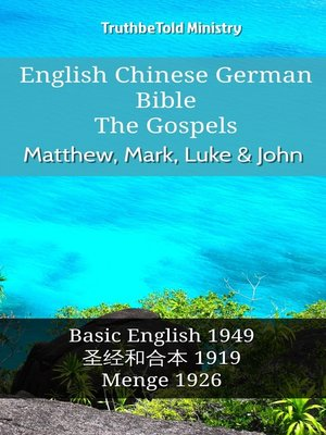 cover image of English Chinese German Bible - The Gospels - Matthew, Mark, Luke & John