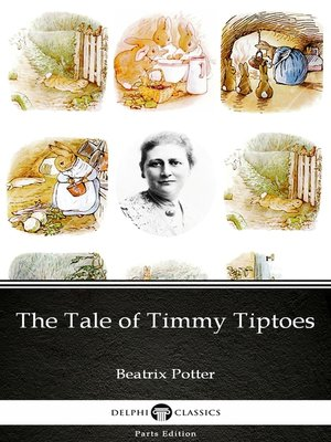 cover image of The Tale of Timmy Tiptoes by Beatrix Potter--Delphi Classics (Illustrated)