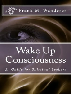cover image of Wake Up Consciousness