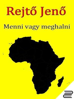 cover image of Menni vagy meghalni