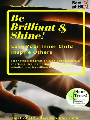 cover image of Be Brilliant & Shine! Love Your Inner Child Inspire Others