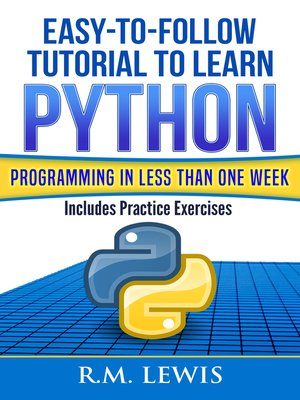 cover image of Easy-To-Follow Tutorial To Learn Python Programming In Less Than One Week