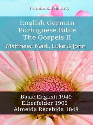 cover image of English German Portuguese Bible--The Gospels II--Matthew, Mark, Luke & John