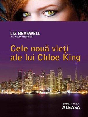 cover image of Cele nouă vieți ale lui Chloe King. Cartea a treia--Aleasa