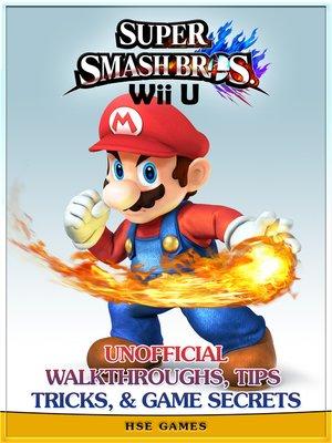 cover image of Super Smash Bros Wii U Unofficial Walkthroughs, Tips Tricks, & Game Secrets