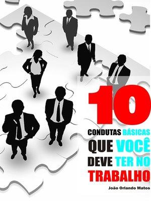 cover image of 10 Condutas básicas que você deve ter no trabalho